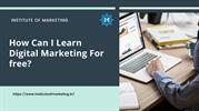 How Can I Learn Digital Marketing For Free