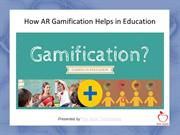 How AR Gamification Helps in Education