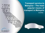 Transport service to Malaysia – The most popular means of transport in