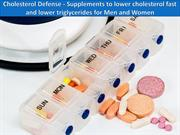 Cholesterol Defense - Supplements to lower cholesterol fast and lower