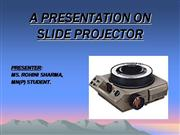 SLIDE PROJECTOR PPT
