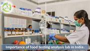 Importance of food testing analysis lab in India
