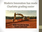 Modern Innovation has made Charlotte grading easier