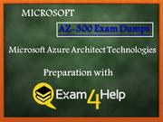 Pass Microsoft AZ-300 Exam with 100% Passing Assurance | Exam4Help