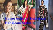 Go get styled in Traditional Handloom Sarees