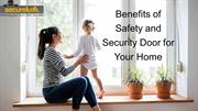Benefits of Safety and Security Door for Your Home