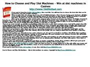 How to Choose and Play Slot Machines - Win at slot