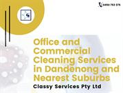 Office and Commercial Cleaning Services in Dandenong and Nearest Subur