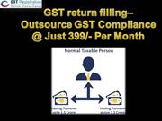 GST return filling– Outsource GST Compliance @ Just 399/- Per Month