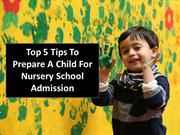 Top 5 Tips To Prepare A Child For Nursery School Admission