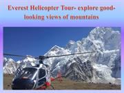 Everest Helicopter Tour- explore good-looking views of mountains