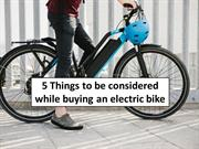 5 Things to be considered while buying an electric bike