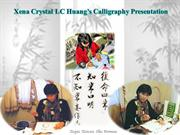 Xena Crystal LC Huang Calligraphy Presentation