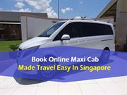 Book Online Maxi Cab Made Travel Easy In Singapore