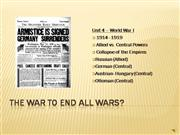 U4 PPT #1- War Ends All Wars
