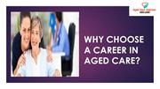 why choose a career in aged care