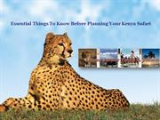 Essential Things To Know Before Planning Your Kenya Safari