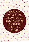 5 Quick Ways To Grow Your Instagram Business Page In 2020