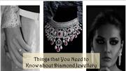 Things that You Need to Know about Diamond Jewellery