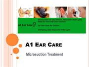 Microsuction Ear Wax Removal | Ear Suction Clinic - A1 Ear Care
