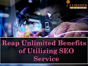 Reap Unlimited Benefits of Utilizing SEO Service