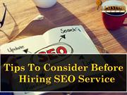 Tips To Consider Before Hiring SEO Service