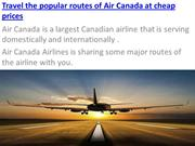 Travel the popular routes of Air Canada at cheap prices