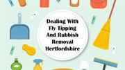 Dealing With Fly Tipping And Rubbish Removal Hertfordshire