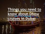 things you need to know about dhow cruise in Dubai