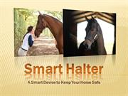 Smart Halter; A Smart Device to Keep Your Horse Safe