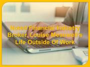 Noted Financial Industry Broker Louise Meanwell's Life Outside Of Work