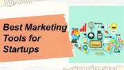 Best Marketing Tools for Startups