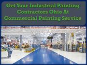 Get Your Industrial Painting Contractors Ohio At Commercial Painting S