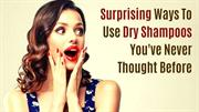 Surprising Ways To Use Dry Shampoos You've Never Thought Before