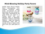 Mind-Blowing Holiday Party Favors