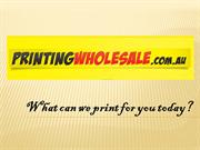 Printing WholeSale Provide Top Quality Online Printing Melbourne