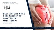 Attune Knee Replacements Lawyer in Mississippi - Hire Today