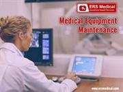 ERS Medical provides trusted medical equipment maintenance service!