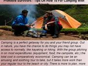 Primitive Survivors - Tips On How To For Camping With Friends