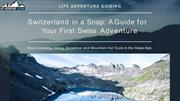 Switzerland in a Snap A Guide for Your First Swiss Adventure