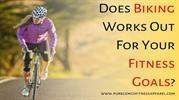 Puregemco Fitness | Does Biking Works Out For Your Fitness Goals?