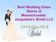 Best Wedding Dress Stores at Massachusetts  Jacqueline's Bridal LLC (w