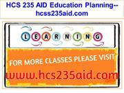 HCS 235 AID Education Planning--hcss235aid.com