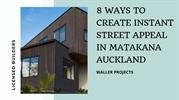 8 Ways To Create Instant Street Appeal In Matakana Auckland