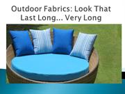 Outdoor Fabrics: Look That Last Long... Very Long