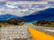 Three Things to Watch For Small and Middle Market Businesses in 2020