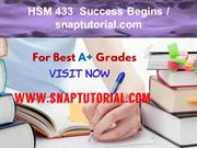 HSM 433  Success Begins - snaptutorial.com