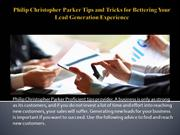 Philip Christopher Parker Tips and Tricks for Bettering Your Lead Gene