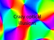 Crazy optical illusions