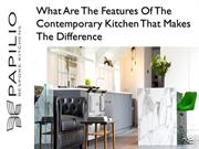 What Are The Features Of The Contemporary Kitchen That Makes The Diffe